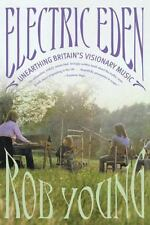 Electric Eden : Unearthing Britain's Visionary Music by Rob Young (2011, Paperback)