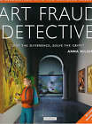 Art Fraud Detective: Spot the Difference, Solve the Crime by Anna Nilsen (Hardback, 2000)