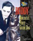 Buddy: America's First Guide Dog by Meish Goldish (Hardback, 2016)