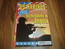 US MARINES  # 7 -- TEUFELSKERLE in ANGOLA / Kampfeinsätze der Eliteeinheit