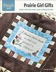 Prairie Girl Gifts: Make a Knitted Shawl, Soap, Candles & More by Jennifer Worick (Paperback / softback, 2013)