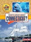 What's Great about Connecticut? by Rebecca Rissman (Paperback / softback, 2015)