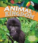 Animal Kingdom: A Thrilling Adventure with Nature's Creatures by Claire Llewellyn, Miranda Smith, David Burnie (Hardback, 2016)