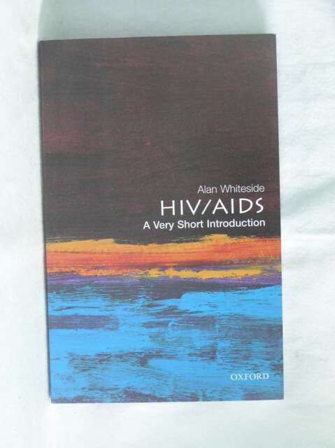 HIV/AIDS: A Very Short Introduction (Very Short Introductions), Whiteside OBE, A