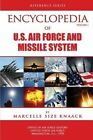 Encyclopedia of U.s. Air Force Aircraft and Missile Systems - Volume 1 by MA