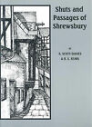 Shuts and Passages of Shrewsbury by Allan Scott-Davies, R.S. Sears (Paperback, 1986)