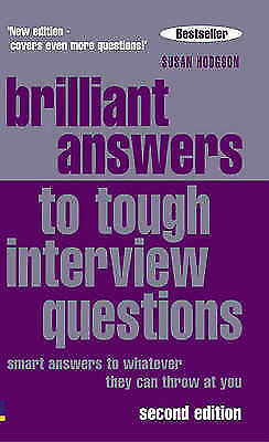 """""""AS NEW"""" Hodgson, Mrs Susan, Brilliant Answers to Tough Interview Questions: sma"""