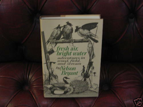 Fresh Air Bright Water by Nelson Bryant 1st Ed. 1971