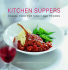 Kitchen Suppers: Casual Food for Family and Friends by Laura Washburn (Hardback, 2004)