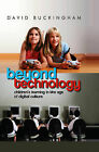 Beyond Technology: Children's Learning in the Age of Digital Culture by David Buckingham (Paperback, 2007)