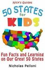 Nick S Guides 50 States for Kids 9781494974398 Paperback P H