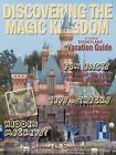 Discovering The Magic Kingdom an Unofficial Disneyland Vacation Guide Paperback – 24 Sep 2010