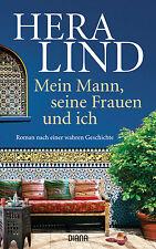 Hera Lind - Mein Mann, seine Frauen und ich: Roman nach einer wahren Geschichte