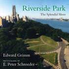 Riverside Park: The Splendid Sliver by Edward Grimm (Hardback, 2007)