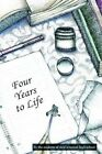 Four Years to Life 9780595663330 by West Scranton High School Hardcover