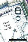 Four Years to Life 9780595663330 by West Scranton High School Hardback