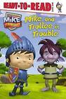 Mike and Trollee in Trouble by Simon Spotlight (Hardback, 2013)