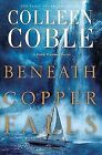Rock Harbor: Beneath Copper Falls by Colleen Coble (2017, Paperback)