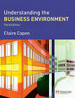 Understanding the Business Environment by Claire Capon (Paperback, 2009)
