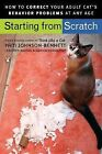 Starting from Scratch: How to Correct Behavior Problems in Your Adult Cat by Pam Johnson-Bennett (Paperback, 2007)