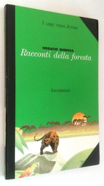 Racconti della foresta - Horacio Quiroga - Archimede 1992