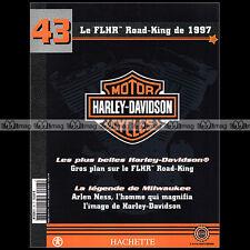 HARLEY-DAVIDSON MOTORCYCLES N°43 ★ FLHR 1340 ROAD KING (1997) ★ ARLEN NESS