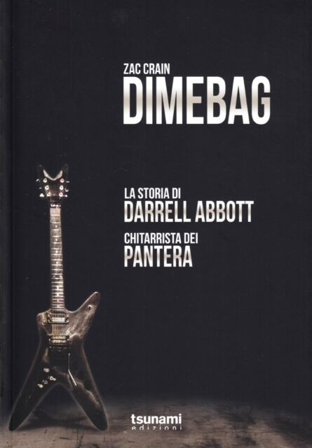 Dimebag. La storia di Darrell Abbott, chitarrista dei Pantera Zac Crain wie Neu!