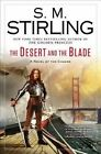 The Desert and the Blade by S M Stirling (Hardback, 2015)
