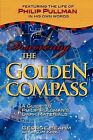 Discovering the  Golden Compass : A Guide to Philip Pullman's  Dark Materials by George Beahm (Paperback, 2007)