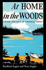 At Home in the Woods: Living the Life of Thoreau Today by Bradford Angier, Vena Angier (Paperback, 2015)