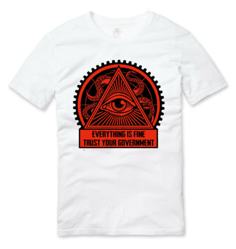 Everything Is Fine *don/'t* Trust Your Government All Seeing Eye T Shirt White