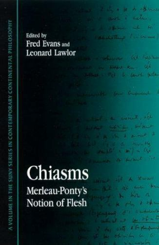 Chiasms: Merleau-Ponty's Notion of Flesh (Suny Series in Contemporary Continenta