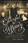 Cheerful Money Me My Family and The Last Days of Wasp Splendor by 0316003174