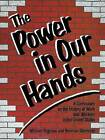 The Power in Our Hands: A Curriculum on the History of Work and Workers in the United States by Norman Diamond, William Bigelow (Paperback, 1989)