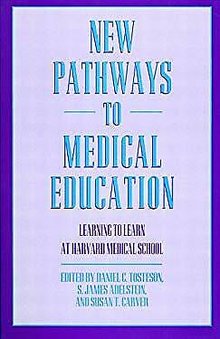 New Pathways in Medical Education : Learning to Learn at Harvard Medic-ExLibrary