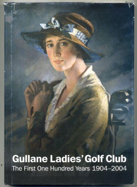 Gullane Ladies' Golf Club First One Hundred Years: 1904-2004 Scotland vgc d/w