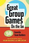 Great Group Games Cards on the Go: 50 Favorite Team Builders by Susan Ragsdale, Ann Saylor (Undefined, 2012)