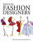 Drawing for Fashion Designers by Angel Fernandez, Gabriel Martin Roig (Paperback, 2008)