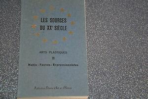 LES SOURCES DU XXe siècle - CATALOGUE D'EXPOSITION Arts plastiques II Nabis..