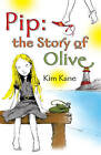 Pip: The Story of Olive by Kim Kane (Paperback, 2010)