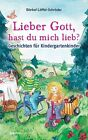 Lieber Gott, hast du mich lieb? von Bärbel Löffel-Schröder (2013, Gebundene Ausgabe)
