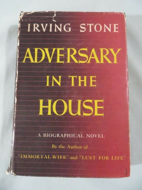 Adversary in the House by Irving Stone, 1st Edition 1947HC w/ DJ