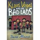 Klaus Vogel and the Bad Lads by Vladimir Stankovic, David Almond (Paperback, 2013)