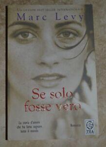 MARC-LEVY-SE-SOLO-FOSSE-VERO-ANNO-2007-ED-TEA-XR