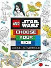 LEGO Star Wars: Choose Your Side Doodle Activity Book by Egmont UK Ltd (Paperback, 2016)