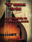 The  Mandolin Tab Book: A Great Resource for Private Music Lessons by Kelly Gordon Weeks (Paperback / softback, 2014)