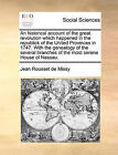 An Historical Account of the Great Revolution Which Happened in the Republick of the United Provinces in 1747. with the Genealogy of the Several Branches of the Most Serene House of Nassau. by Jean Rousset De Missy (Paperback / softback, 2010)