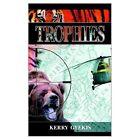 Trophies 9780759689688 by Kerry D. Gyekis Paperback
