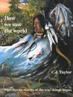 How We Saw the World by C.J. Taylor (Paperback, 1996)