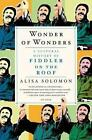 Wonder of Wonders: A Cultural History of Fiddler on the Roof by Alisa Solomon (Paperback / softback, 2014)